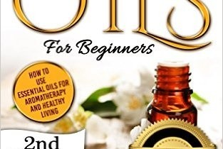 Essential Oils: The Ultimate Essential Oils Guide Review