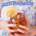 Fixin' to Eat Southern Cooking (review)